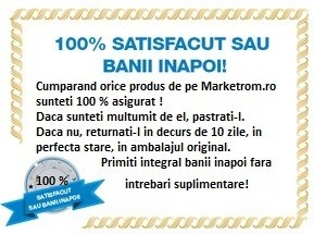 Esti 100 % satisfacut sau iti dam banii inapoi! Sau puteti desface coletul inainte de plata!